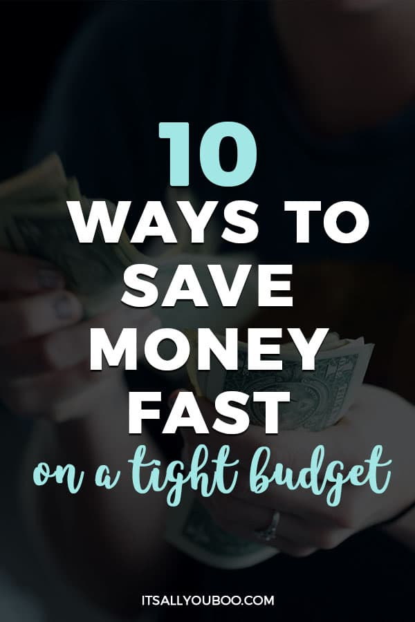 10 Ways to Save Money Fast on a Tight Budget
