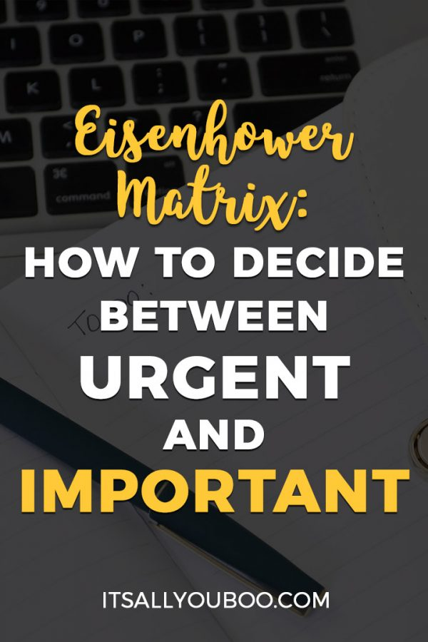Eisenhower Matrix: How To Decide Between Urgent and Important