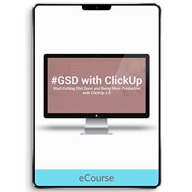 #GSD with ClickUp (eCourse)