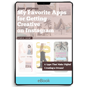 Gram Gorgeous: My Favorite Apps for Getting Creative on Instagram (eBook)