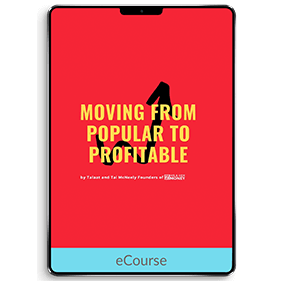 Moving from Popular to Profitable (Workshop)