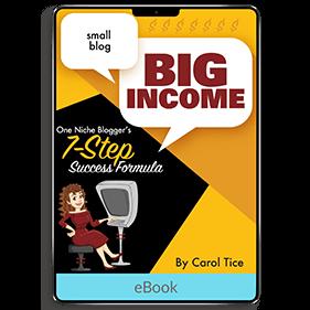 Small Blog, Big Income: One Niche Blogger's 7-Step Success Formula (eBook)