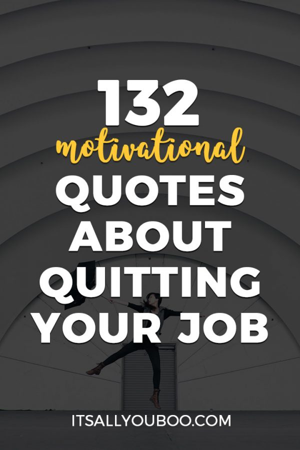 132 Motivational Quotes about Quitting Your Job