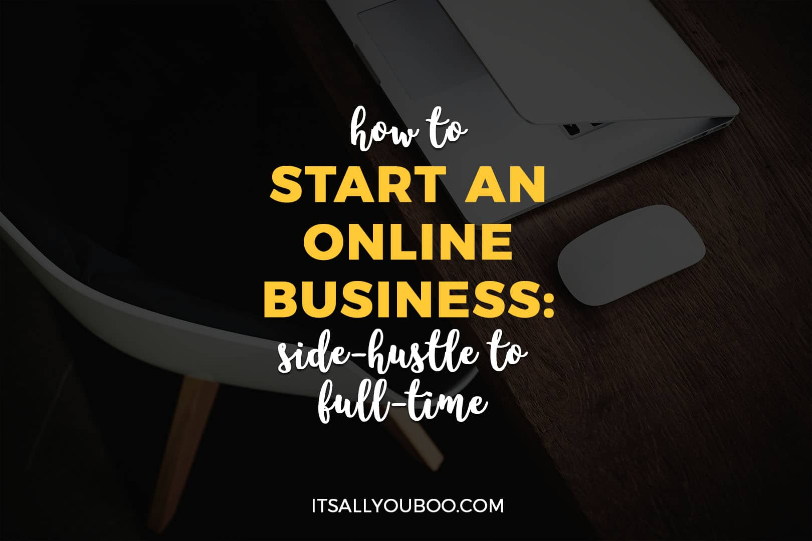 How to Start an Online Business: From Side Hustle to Full-Time