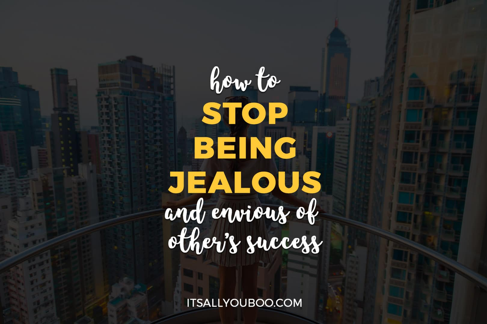 How to Stop Being Jealous and Envious of Others' Success