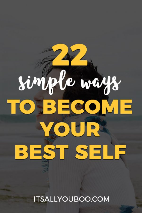 22 Simple Ways to Become Your Best Self