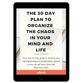 The 30 Day Plan To Organize The Chaos In Your Mind And Life