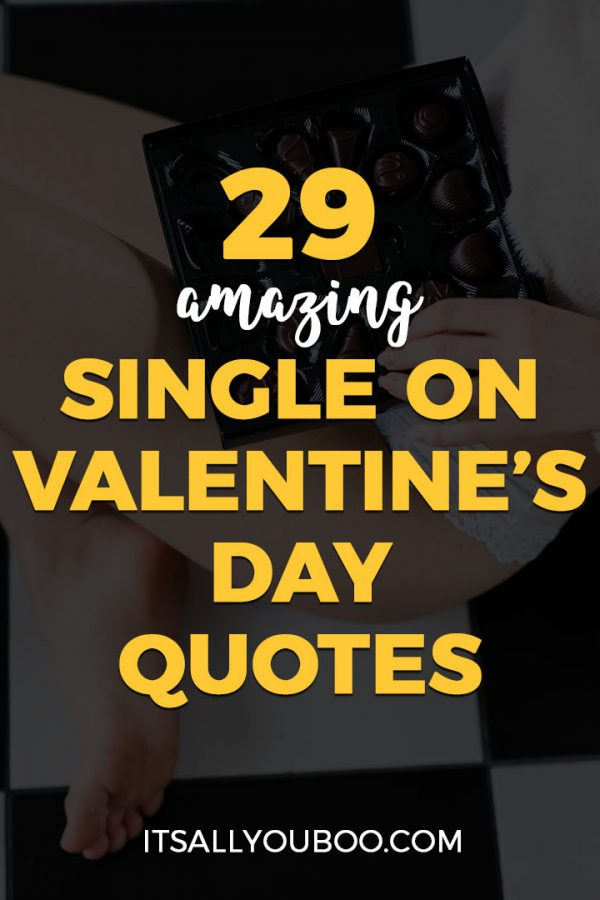 29 Single on Valentine's Day Quotes