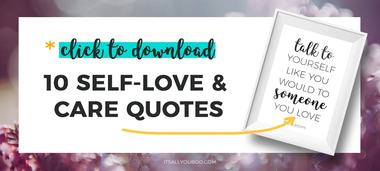 Click to download your 10 free printable self-love quotes