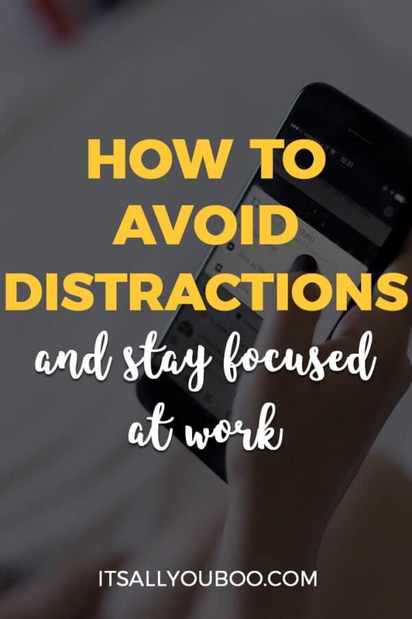 How to Avoid Distractions and Stay Focused At Work