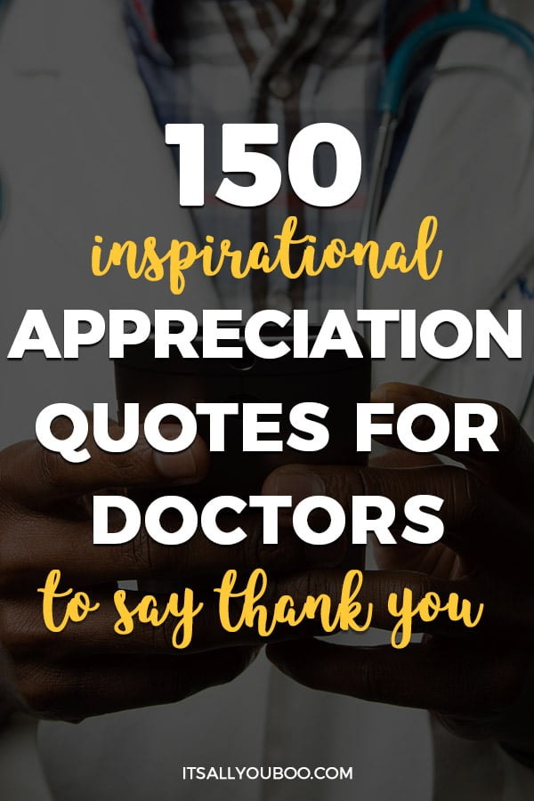 150 Inspirational Appreciation Quotes for Doctors to Say Thank You