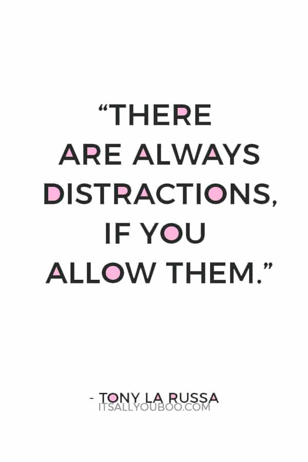 """""""There are always distractions, if you allow them."""" — Tony La Russa"""