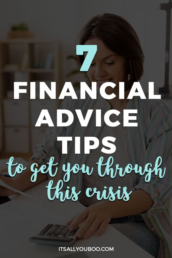 7 Financial Advice Tips to Get Your Through This Crisis