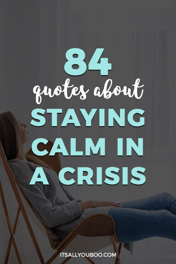 84 Inspirational Quotes About Staying Calm in a Crisis