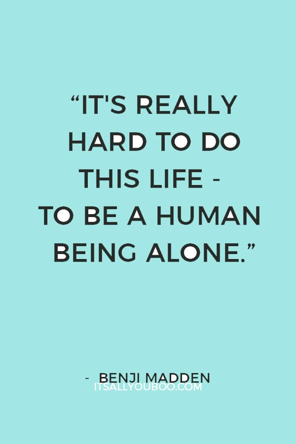 """""""It's really hard to do this life - to be a human being alone."""" — Benji Madden"""