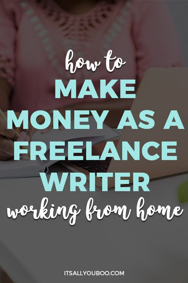 How to Make Money as a Freelance Writer Working from Home