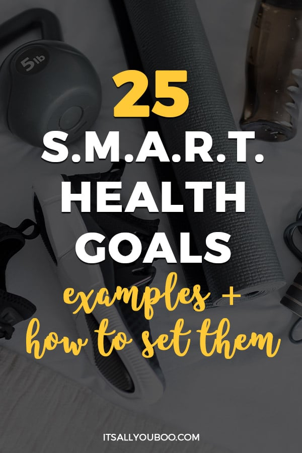 25 SMART Health Goals Examples + How to Set Them