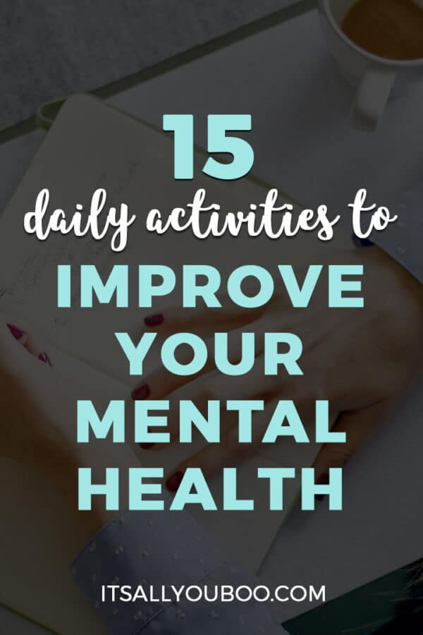 15 Daily Activities to Improve Your Mental Health