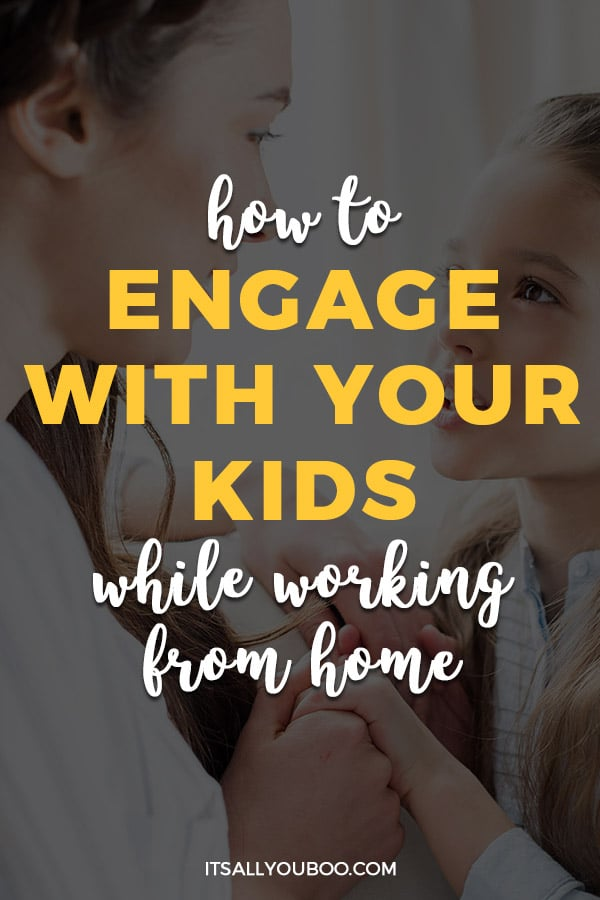 How to Engage with Your Kids While Working from Home