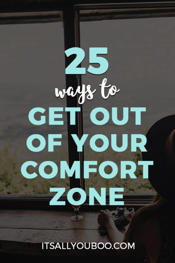 25 Ways to Get Out Of Your Comfort Zone