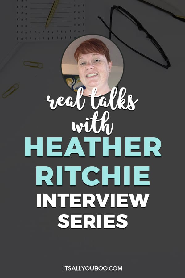 Real Talks with Heather Richie, Professional Freelance Writer