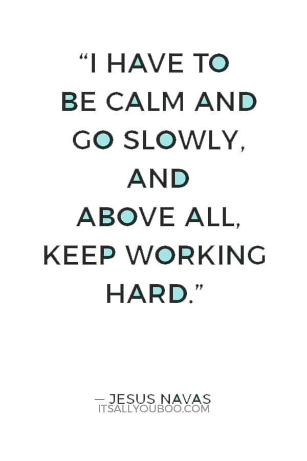 """I have to be calm and go slowly, and above all, keep working hard."" — Jesus Navas"