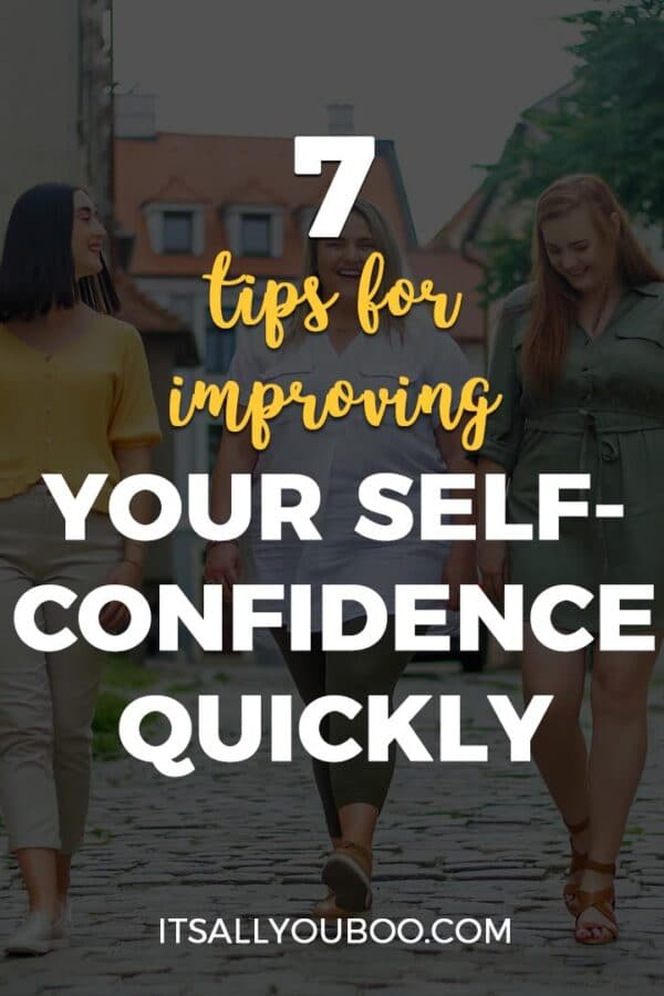 7 Tips for Improving Your Self-Confidence Quickly