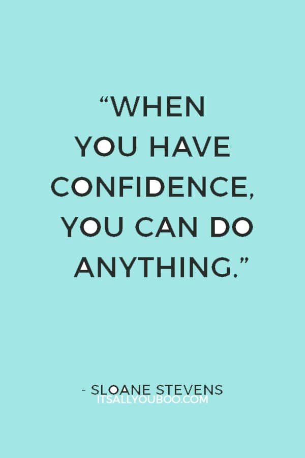 """When you have confidence, you can do anything."" — Sloane Stevens"