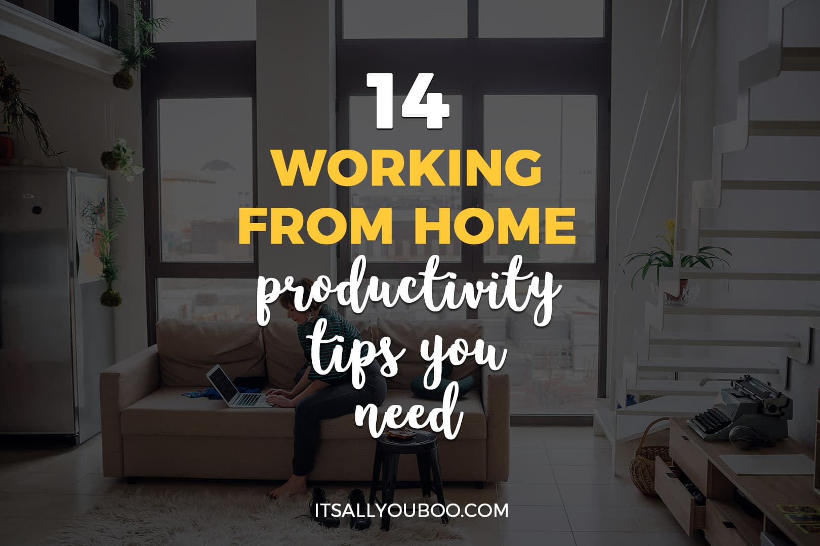 14 Working From Home Productivity Tips You Need to Try