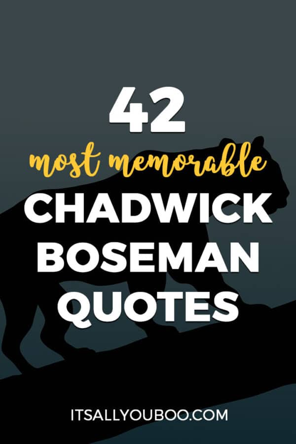 42 Most Memorable Chadwick Boseman Quotes