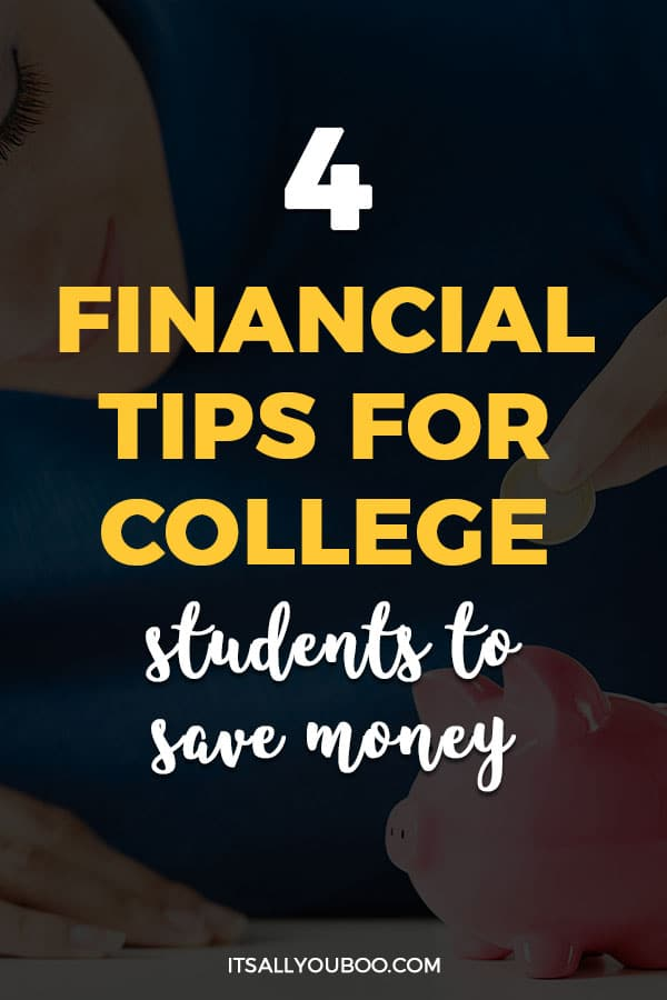 4 Financial Tips for College Students To Save More Money
