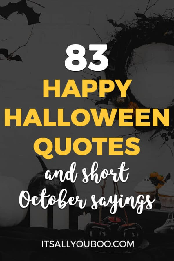 83 Happy Halloween Quotes and Short October Sayings