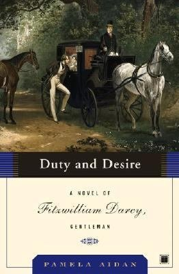 Duty and Desire a Novel of Fitzwilliam Darcy book cover