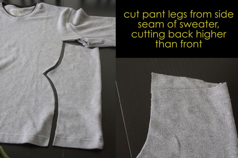 Pants leg pieces for pajamas cut from side seams of sweater, back of pants waist but higher than front