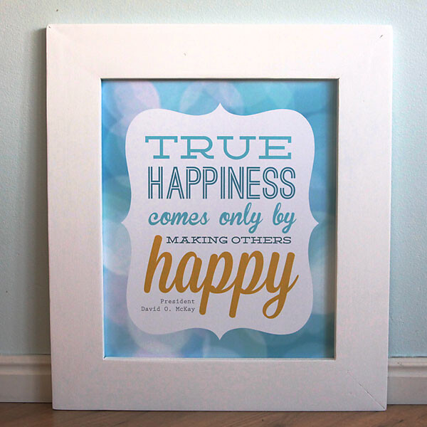 Frame printable quote that says True happiness comes only by making other happy