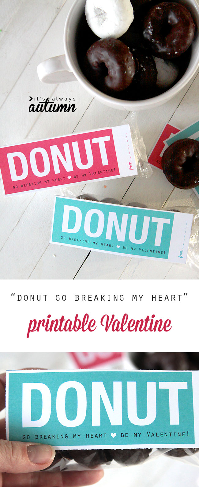 """""""donut go breaking my heart"""" free printable Valentine's day card. fun DIY Valentine for classroom friends!"""