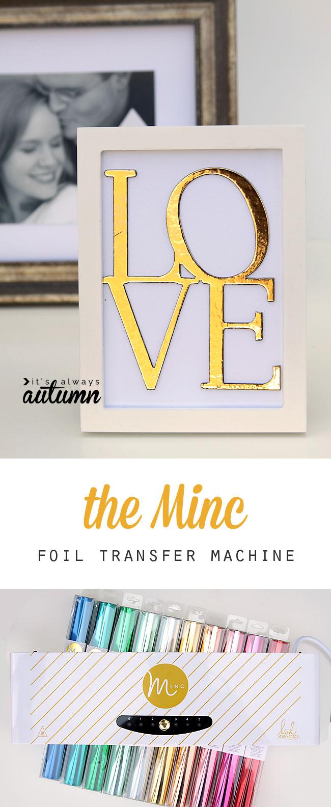 Framed word LOVE that has gold foil applied; minc foil transfer machine