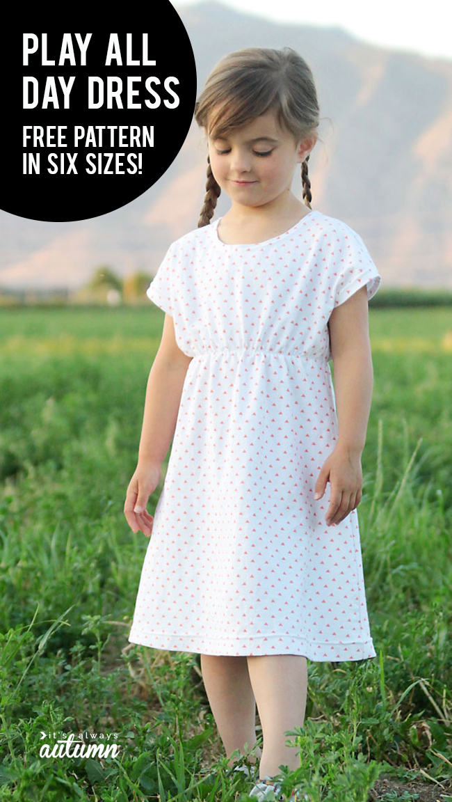 The Play All Day Dress Free Girls Dress Pattern In 6 Sizes It S Always Autumn