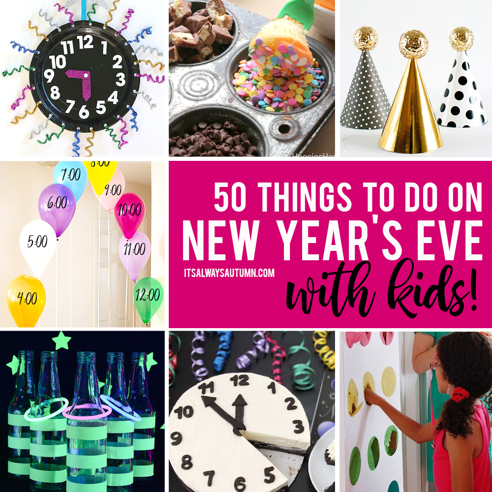 Collage photo of fun things to do with kids on New Year\'s Eve