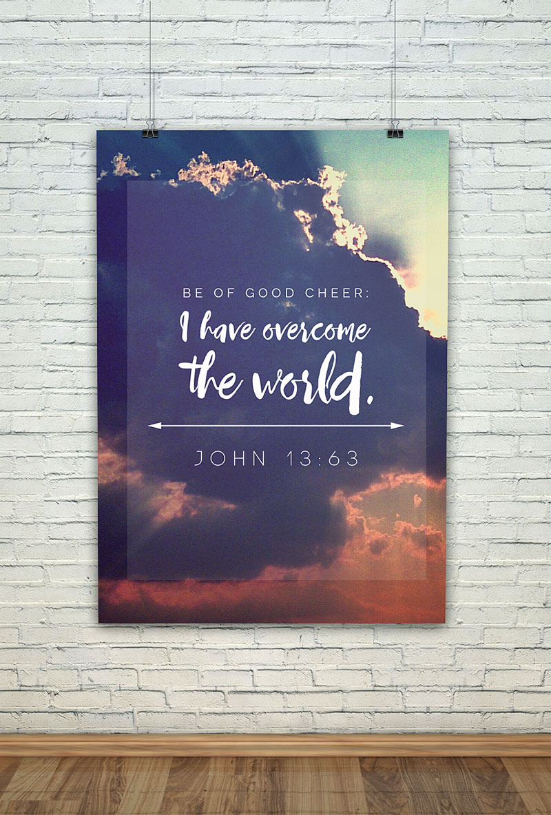 Scripture art print that says Be of good cheer, I have overcome the world