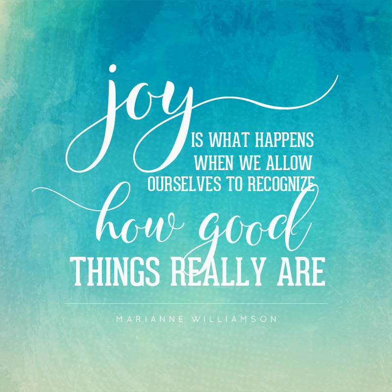 Sign that says joy is what happens when we allow ourselves to recognize how good things really are