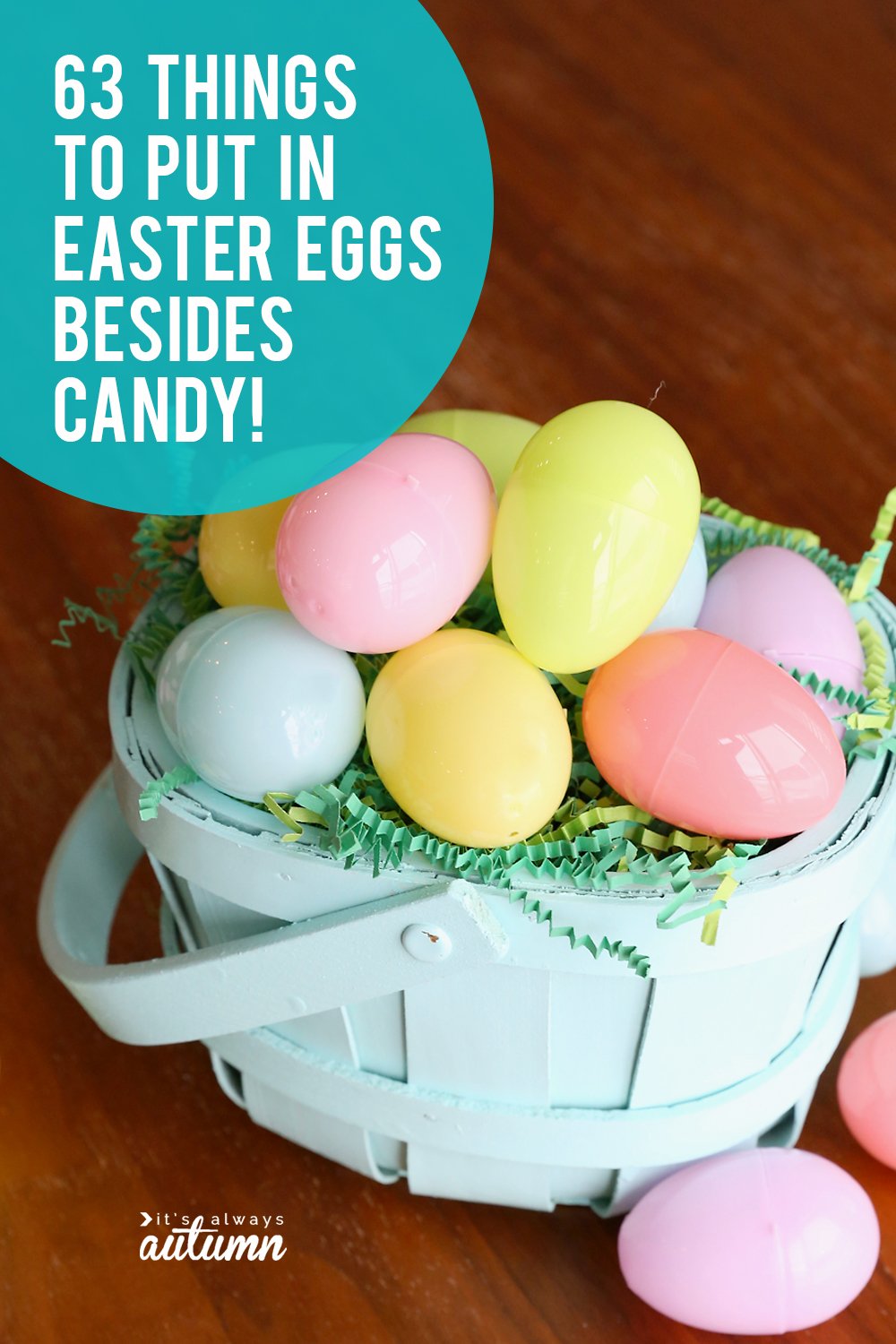 63 Easter egg fillers that aren't candy! Lots of ideas for what to put in Easter eggs besides candy.