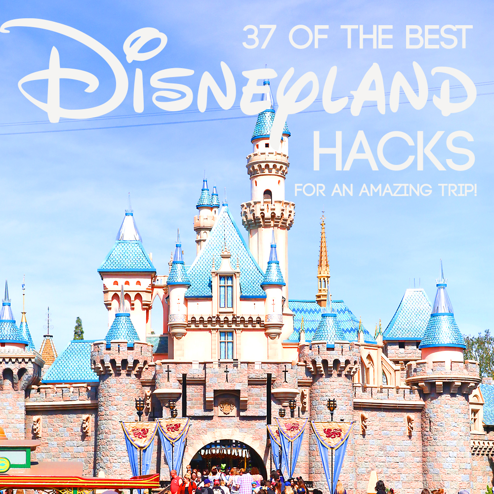 37 Disneyland hacks for your best vacation yet