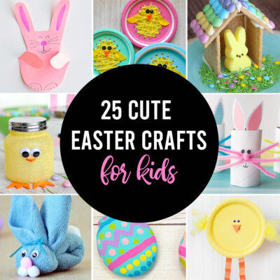 25 Adorable Easter Crafts for Kids {easy + fun!}