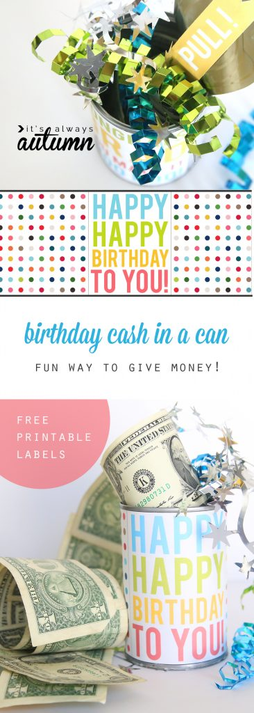 Birthday cash in a can gift