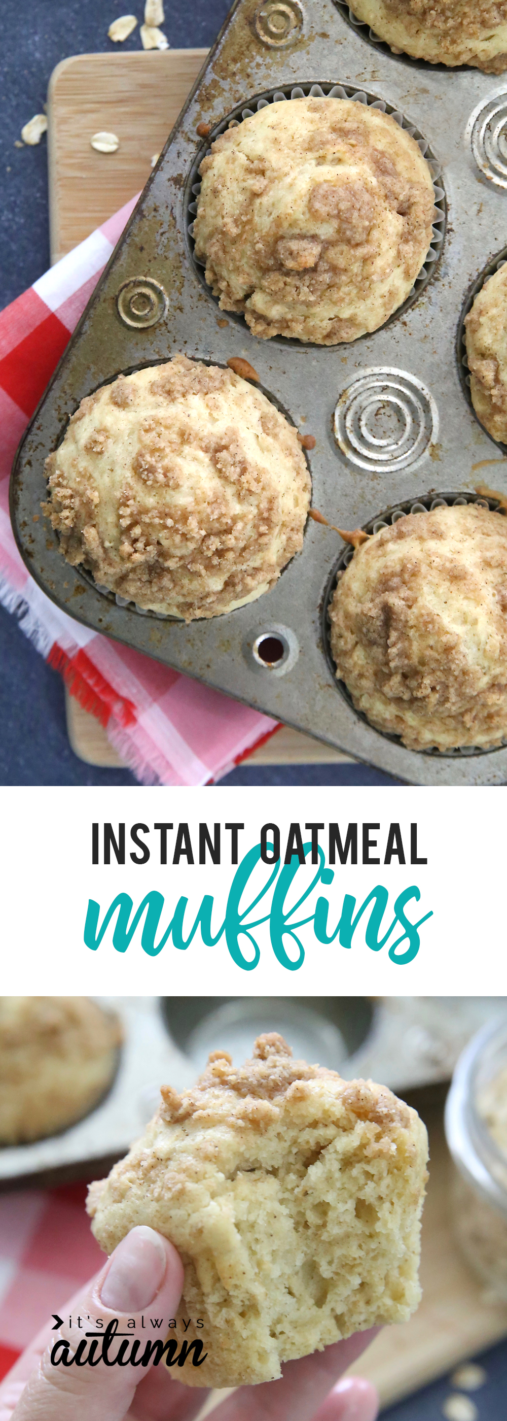 Collage: muffins in a tin; hand holding an instant oatmeal muffin with a bite taken out of it