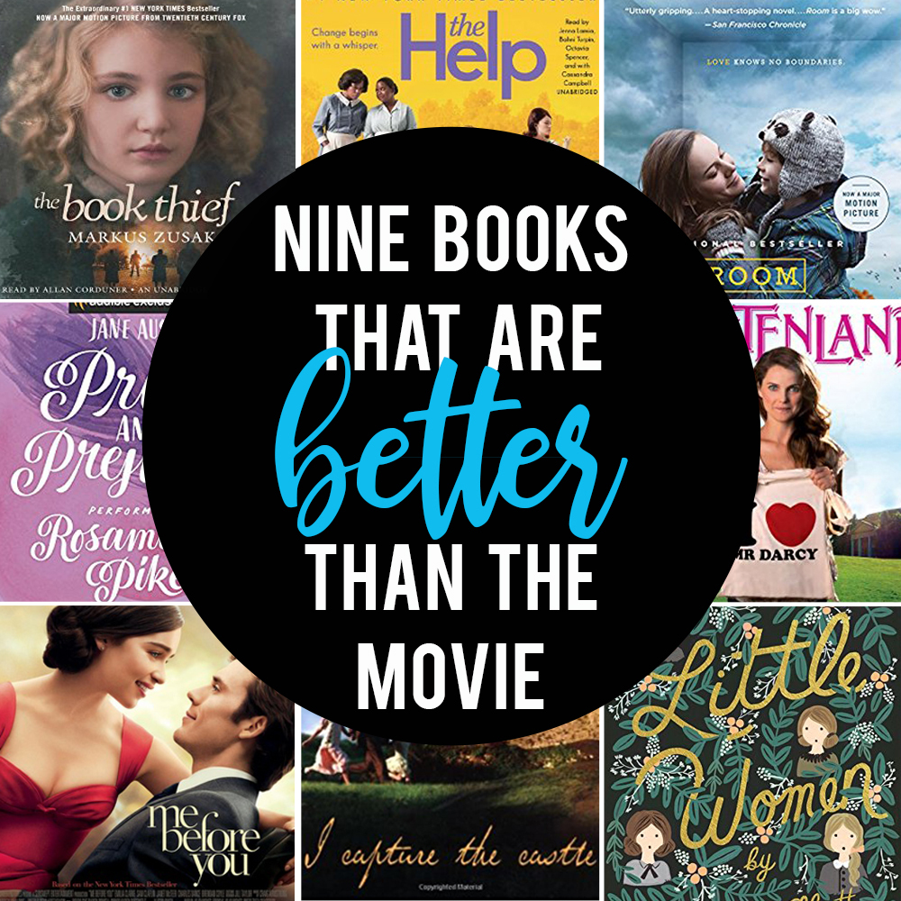 The book is always better than the movie, right? Here are nine books you'll want to read because they are better than the movie.