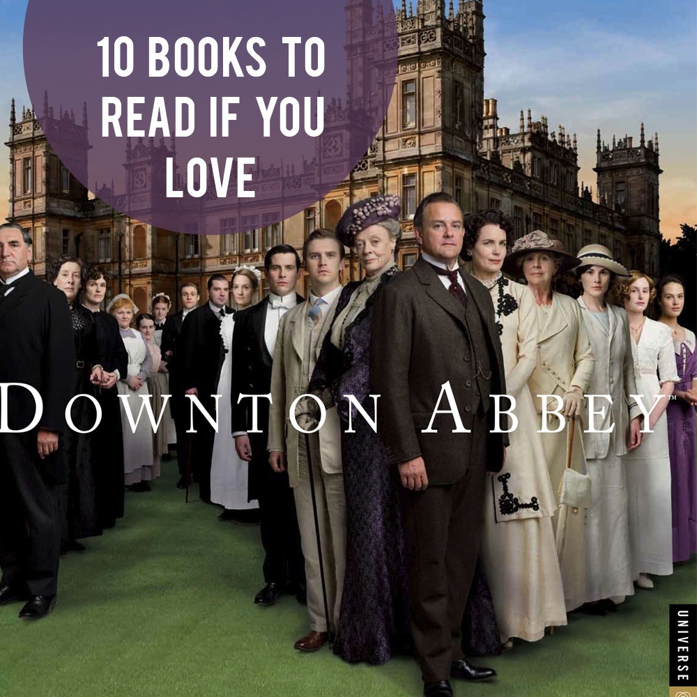 10 books for people who like Downton Abbey
