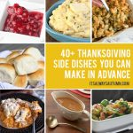 Thanksgiving side dishes you can make ahead: stuffed, potatoes, rolls, veggies, sweet potato casserole and more!