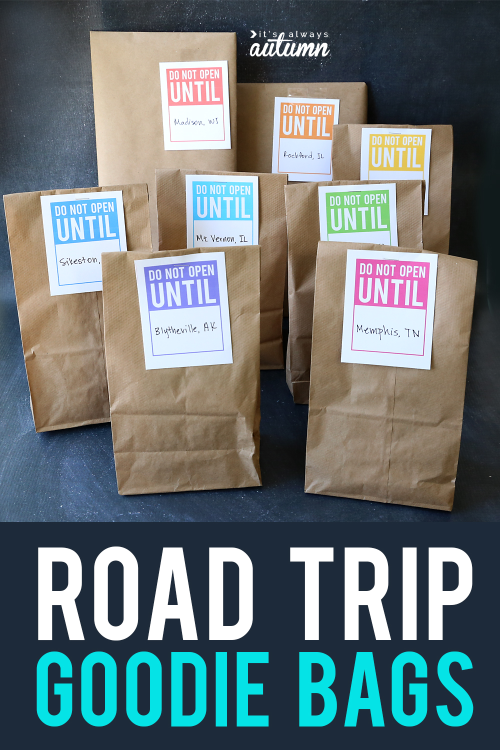 "Brown lunch sacks with labels that say ""Do not open until\"" on them and words: road trip good bags"